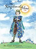 The Kingdom of Mine, Gary Edwards, 0983404615