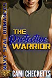 Download The Protective Warrior (Navy SEAL Romance) in PDF ePUB Free Online