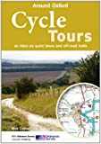 Cycle Tours Around Oxford: 20 Rides on Quiet Lanes and Off-road Trails (Cycle Tours S.)