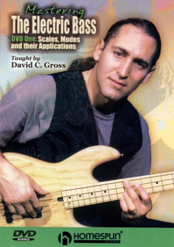 Mastering the Electric Bass, Vol. 1: Scales,Modes and Their Applications by Homespun Tapes