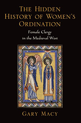 The Hidden History of Women's Ordination: Female Clergy in the Medieval - West Macy