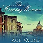 The Weeping Woman: A Novel | Zoé Valdés,David Frye (Translator)