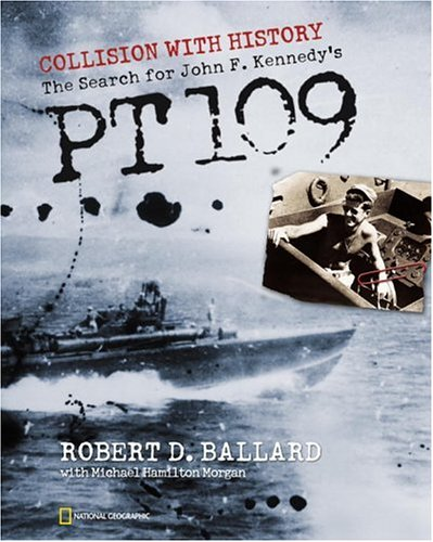 Collision With History: The Search For John F. Kennedy's PT 109