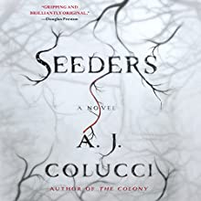 Seeders: A Novel Audiobook by A. J. Colucci Narrated by Janie Brookshire