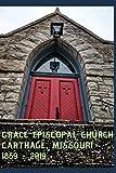 Grace Episcopal Church Carthage Missouri: 1869 to 2019