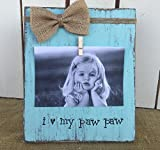 Father's Day Gift | Personalized Grandfather Picture Frame Board | I love my Paw Paw | Rustic Picture Frame Vintage Shabby Chic Picture Frame Review