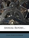 Annual Report..., Canal Zone. Governor, 124774521X