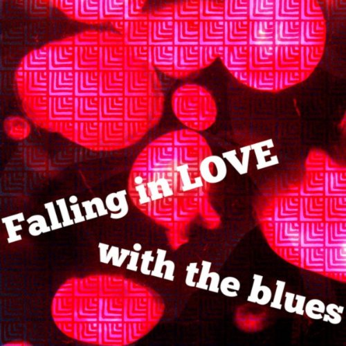 Falling In Love With the Blues