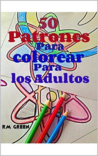 Descargar Libro 50 Patrones Para Colorear Para Los Adultos Rm Green