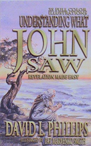 Understanding What John Saw: Revelation Made Easy