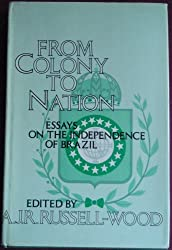 FROM COLONY TO NATION: Essays on the Independence of Brazil (The Johns Hopkins Symposia in Comparative History)