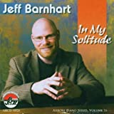 In My Solitude 16: Arbors Piano Series by Jeff Barnhart (2013-05-03)
