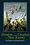 img - for Zionism and the Creation of a New Society (The Tauber Institute Series for the Study of European Jewry) book / textbook / text book