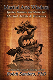 Martial Arts Wisdom :  Quotes, Maxims, and Stories for Martial Artists and Warriors
