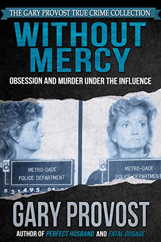 Amazon without mercy obsession and murder under the without mercy obsession and murder under the influence by provost gary fandeluxe Ebook collections