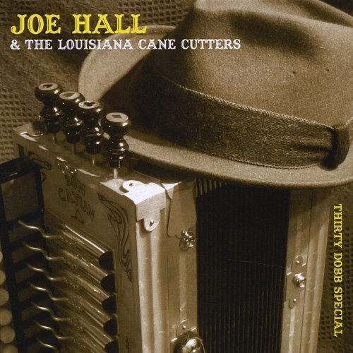 Thirty Dobb Special by Joe Hall & The Louisiana Cane Cutters (2012-09-26)