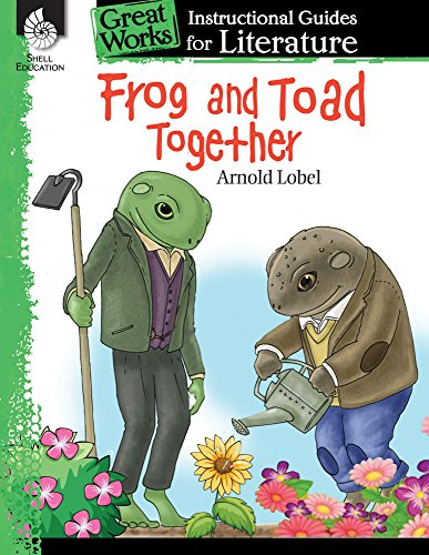 Frog and Toad Together: An Instructional Guide for Literature (Great Works)