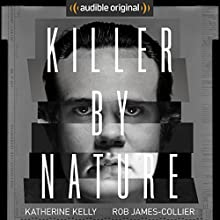 Killer by Nature: An Audible Original Drama Performance by Jan Smith Narrated by Angela Griffin, Robert James-Collier, Katherine Kelly, Will Mellor, Thomas Turgoose