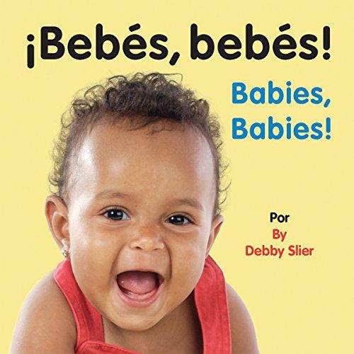 Bebés, Bebés!/Babies, Babies! (Spanish Edition)