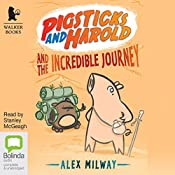 Pigsticks and Harold and the Incredible Journey | Alex Milway