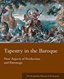 Tapestry in the Baroque, , 030015514X