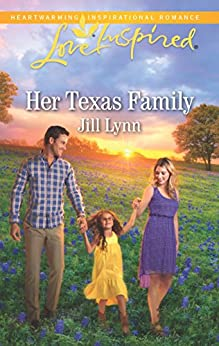 Her Texas Family: A Single Dad Romance (Love Inspired) by [Lynn, Jill]