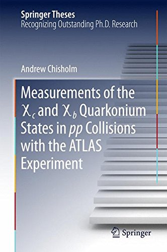 Measurements of the X c and X b Quarkonium States in pp Collisions with the ATLAS Experiment (Springer Theses)