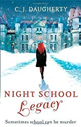 Night School: Legacy: Number 2 in series by Daugherty, C. J. (2013)