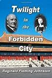 Twilight in the Forbidden City, Reginald Fleming Johnston, 0968045952