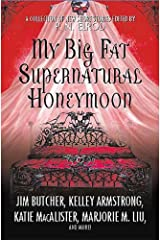 My Big Fat Supernatural Honeymoon: A Collection of New Short Stories Kindle Edition