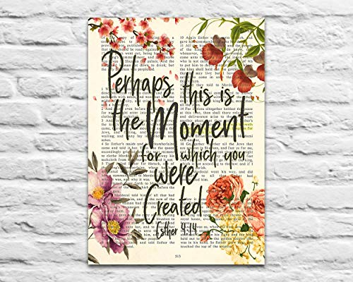 Perhaps This Is the Moment for Which You Were Created, Esther 4:14 Art Print, Unframed, Vintage Bible Page Verse Scripture,Christian Wall Art Decor Poster, 5x7 Inches