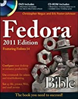 Fedora Bible 2011 Edition: Featuring Fedora Linux 14 Front Cover