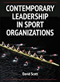 Contemporary Leadership in Sport Orgnaizations 1st Edition
