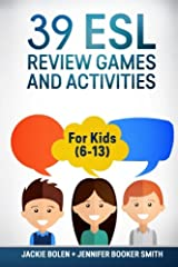 39 ESL Review Games and Activities: For Kids (6-13) Paperback