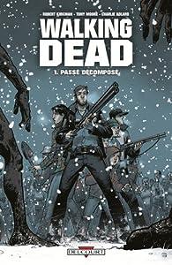 vignette de 'Walking Dead n° 1<br /> Passé décomposé (Robert Kirkman)'