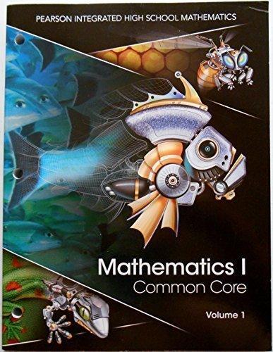 Pearson Mathematics I Common Core Volume 1 Student Edition Workbook 2014 (2014-05-03)