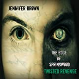 Twisted Revenge (The Edge of Springwood Book 1)