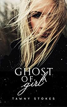 Ghost of a Girl by [Stokes, Tawny]