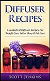 essential oil diffuser recipes - Diffuser Recipes: Essential Oil Diffuser Recipes For Weight Loss, Better Sleep & Fat Loss