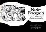 Native Foreigners: Jewish-Polish Poetry Between the World Wars