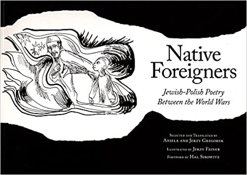 Amazon native foreigners jewish polish poetry between the native foreigners jewish polish poetry between the world wars first edition fandeluxe Gallery