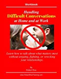 img - for Handling Difficult Conversations at Home and at Work.: Learn how to talk about what matters most without arguing, fighting, or wrecking your relationships. book / textbook / text book