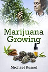 ★★★ Buy the Paperback version of this book, and get the Kindle eBook included for FREE ★★★                       Marijuana Growing: Ultimate Marijuana Grower Handbook for Cultivation of Heavy Cannabis Harvest Production including Extra...
