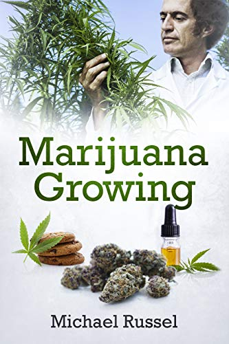 51T6jh23ywL - Marijuana Growing: The Ultimate Marijuana Grower Handbook for Cultivation of Heavy Cannabis Harvest Production Including Extract Preparation and Mouthwatering Easy Edible Recipes