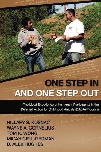 One Step In and One Step Out: The Lived Experience of Immigrant Participants in the Deferred Action for Childhood Arrivals (DACA) Program