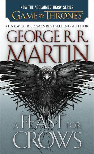 - A Feast for Crows (A Song of Ice and Fire, Book 4)