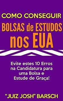 para uma Bolsa e Estude de Graça! (Portuguese Edition) Kindle Edition