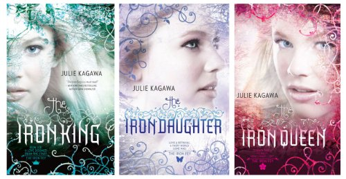Julie Kagawa Collection (The Iron King / The Iron Daughter / The Iron Queen)