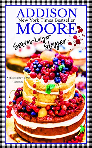 Seven-Layer Slayer (MURDER IN THE MIX Book 5) by [Moore, Addison]