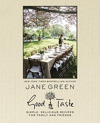 Good Taste: Simple, Delicious Recipes for Family and - Green And Good